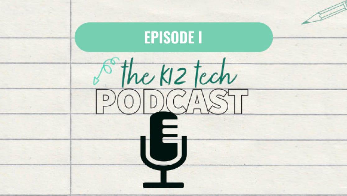 branding for k-12 tech podcast episode 1